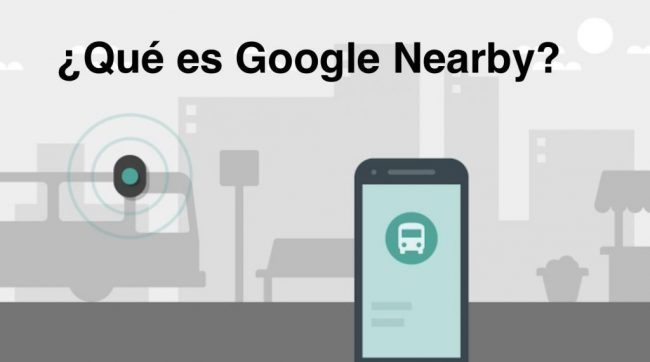 Que es Google Nearby